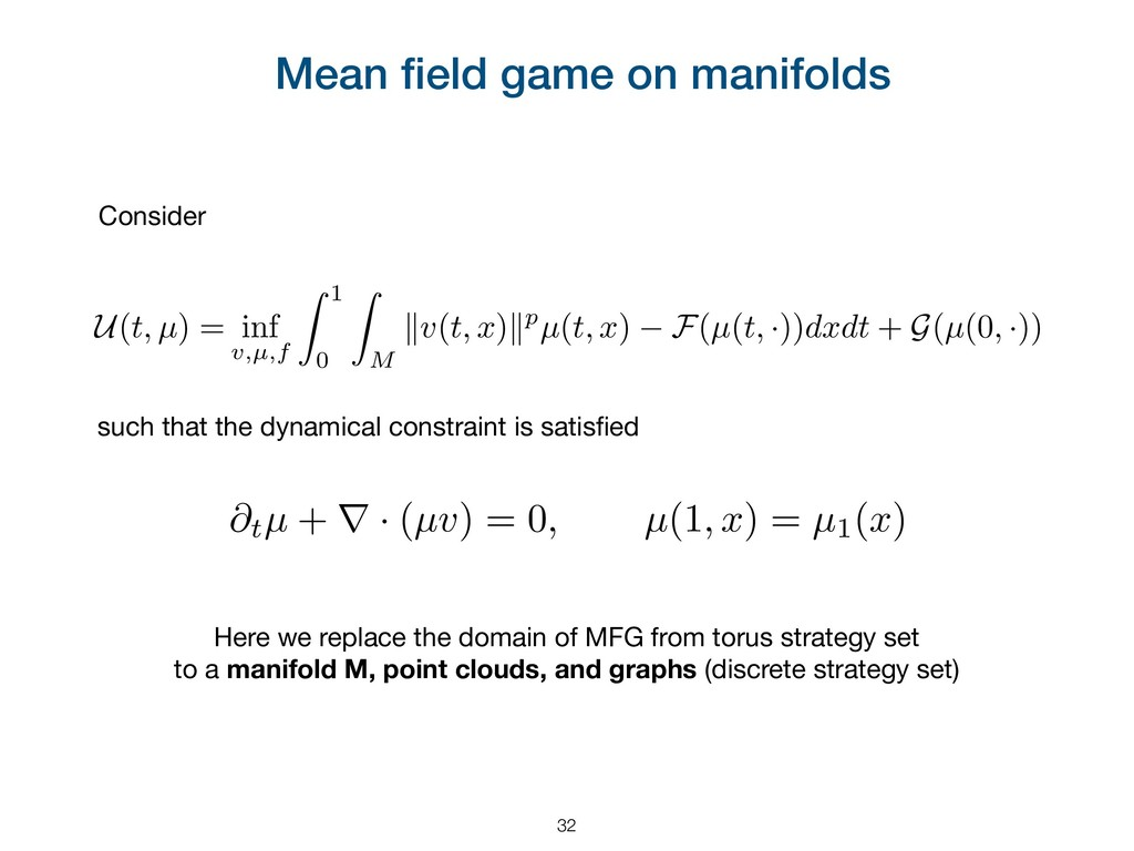 Mean field game on manifolds Here we replace the...