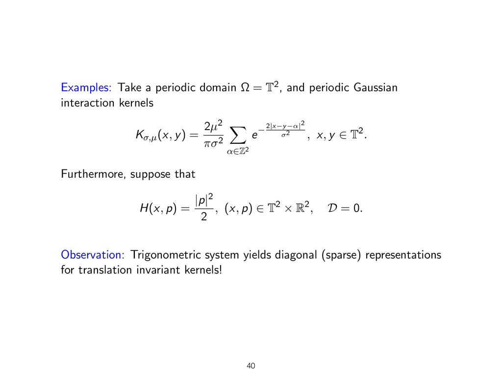 Examples: Take a periodic domain ⌦ = T2, and pe...