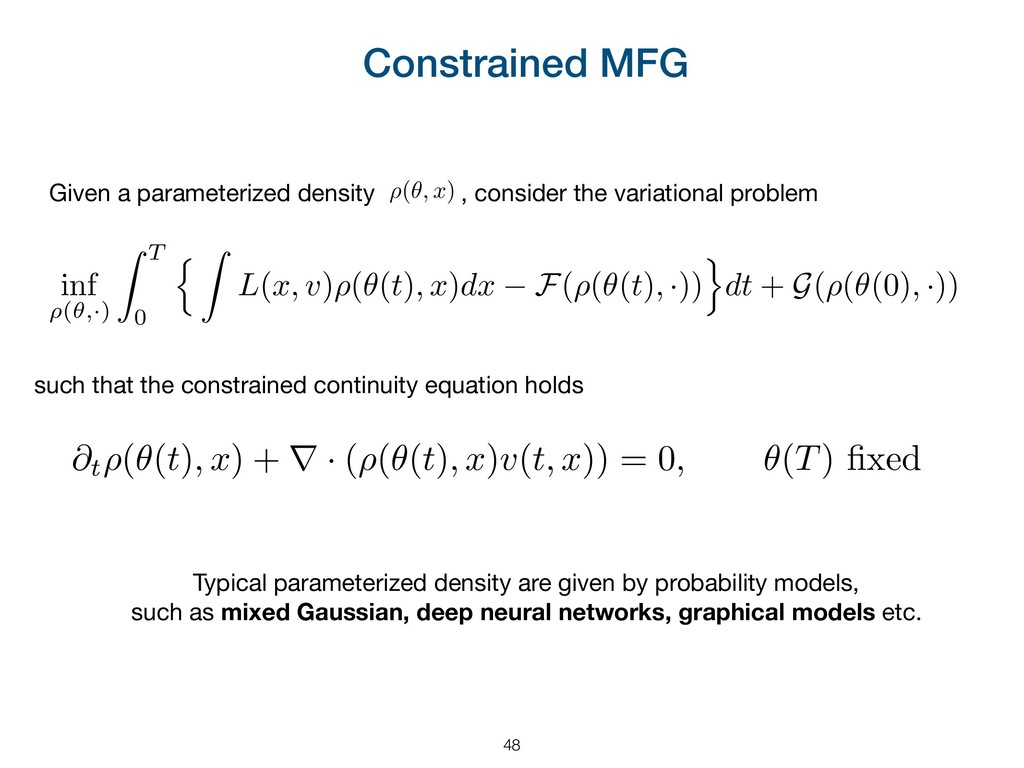 Constrained MFG Given a parameterized density ⇢...