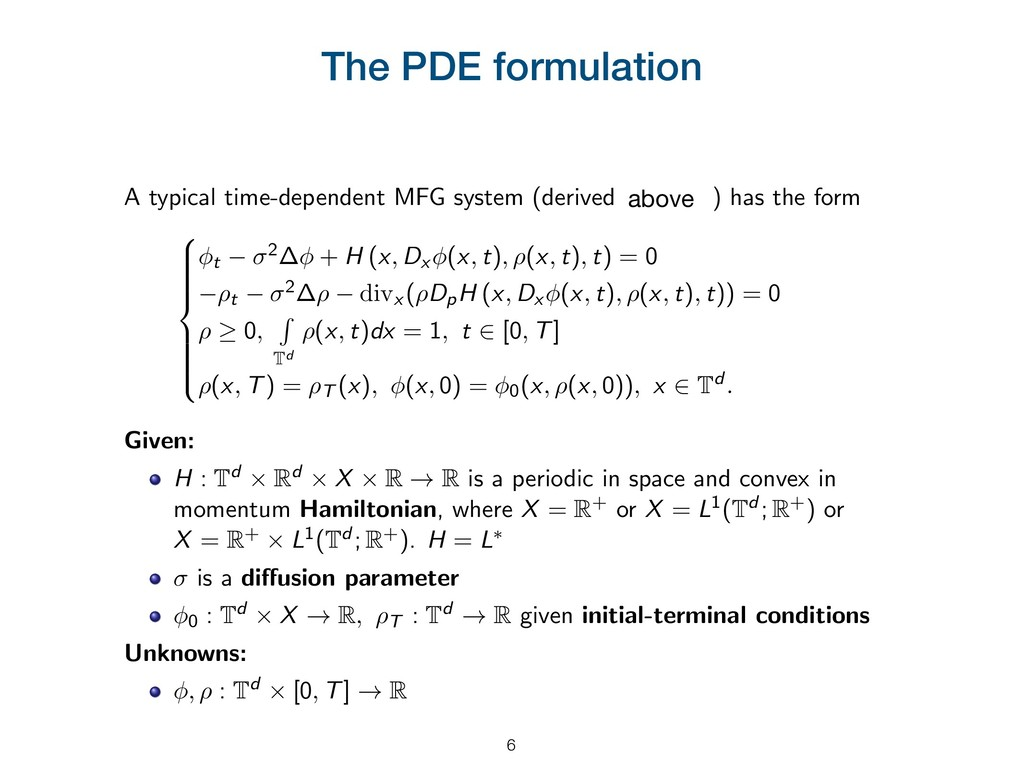 The PDE formulation A typical time-dependent MF...