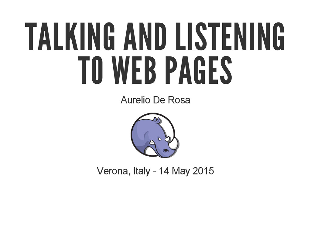 TALKING AND LISTENING TO WEB PAGES Aurelio De R...