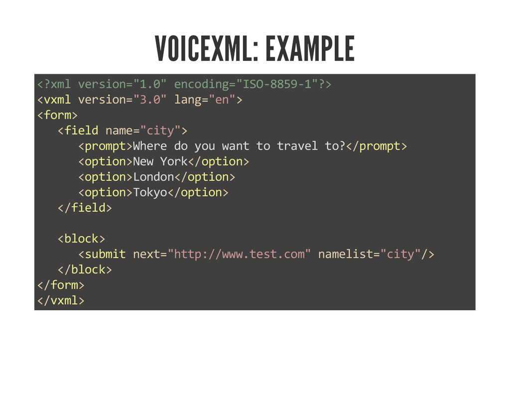 "VOICEXML: EXAMPLE <?xml version=""1.0"" encoding=..."