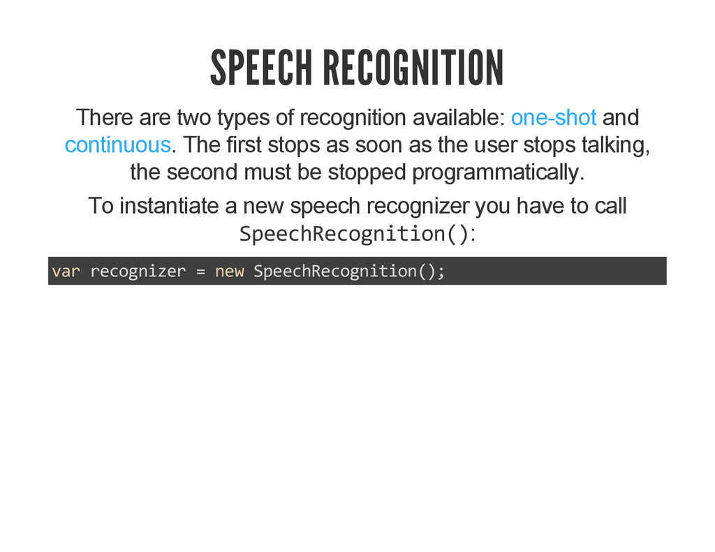 SPEECH RECOGNITION There are two types of recog...