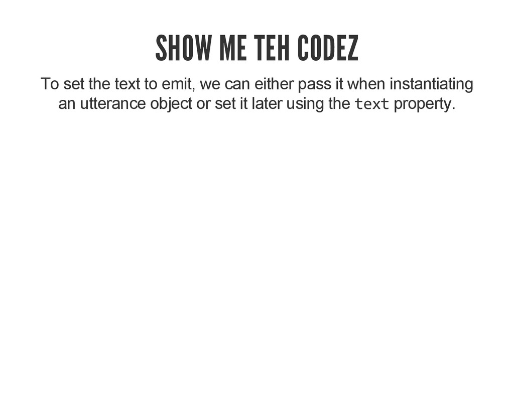 SHOW ME TEH CODEZ To set the text to emit, we c...