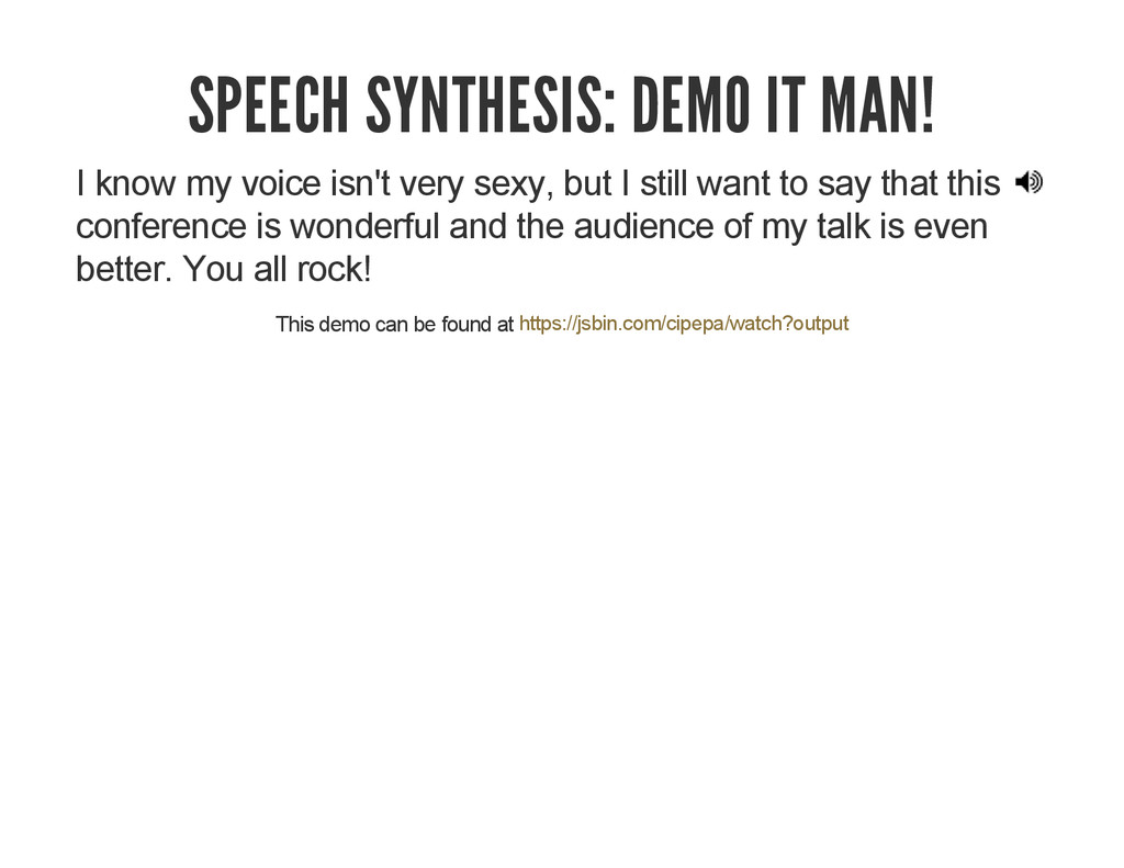 SPEECH SYNTHESIS: DEMO IT MAN! I know my voice ...