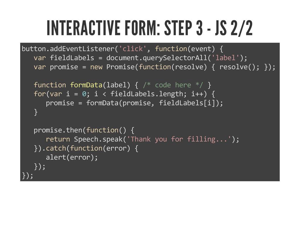 INTERACTIVE FORM: STEP 3 - JS 2/2 button.addEve...