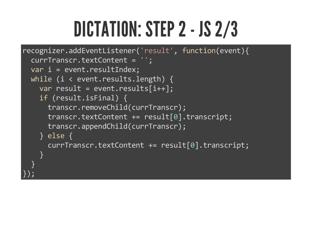 DICTATION: STEP 2 - JS 2/3 recognizer.addEventL...