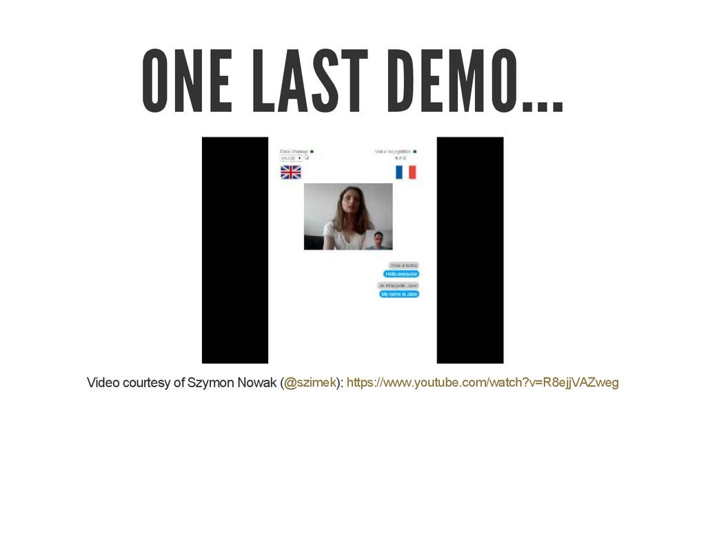 ONE LAST DEMO... Video courtesy of Szymon Nowak...