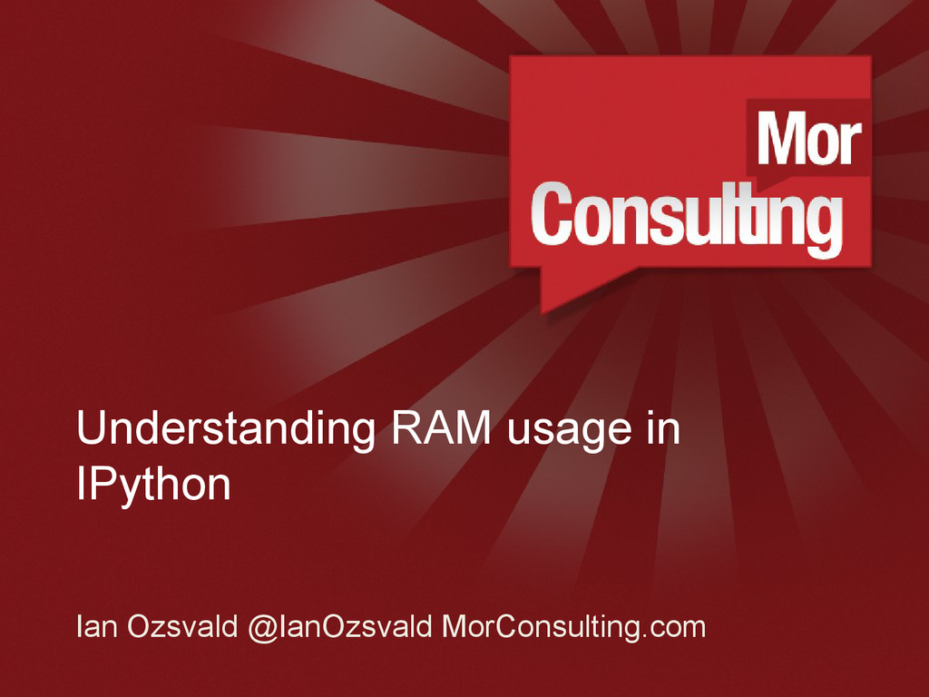 www.morconsulting.c Understanding RAM usage in ...