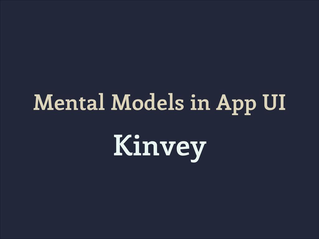 Mental Models in App UI Kinvey