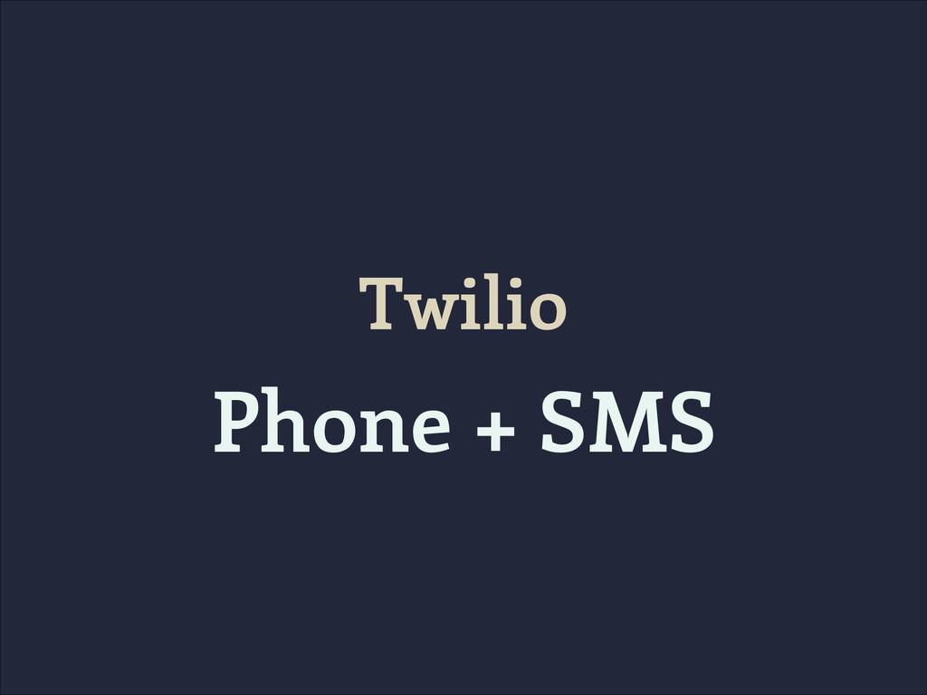 Twilio Phone + SMS