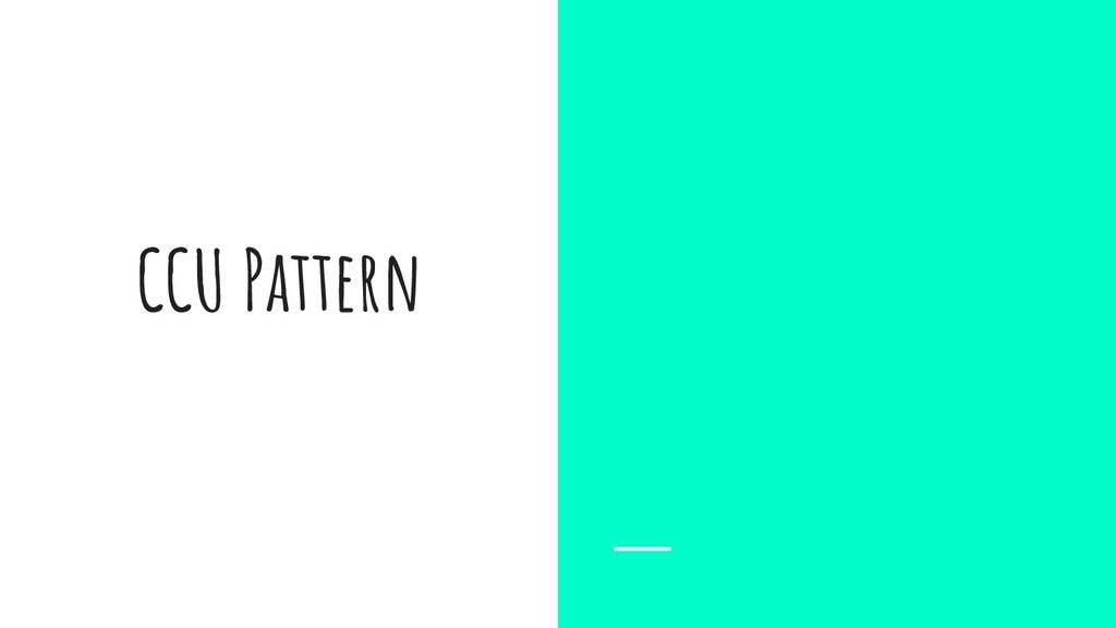 CCU Pattern