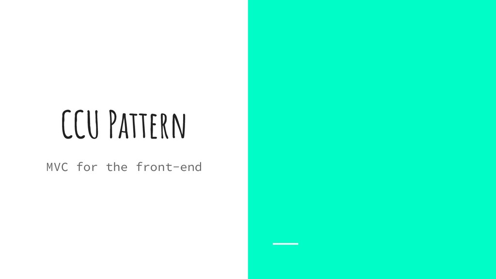 CCU Pattern MVC for the front-end