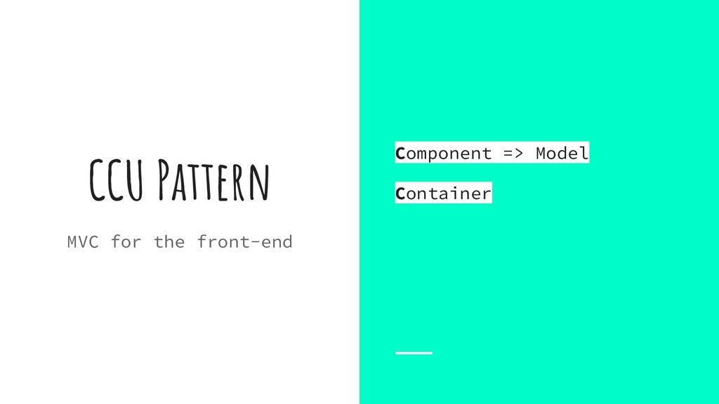 CCU Pattern MVC for the front-end Component => ...