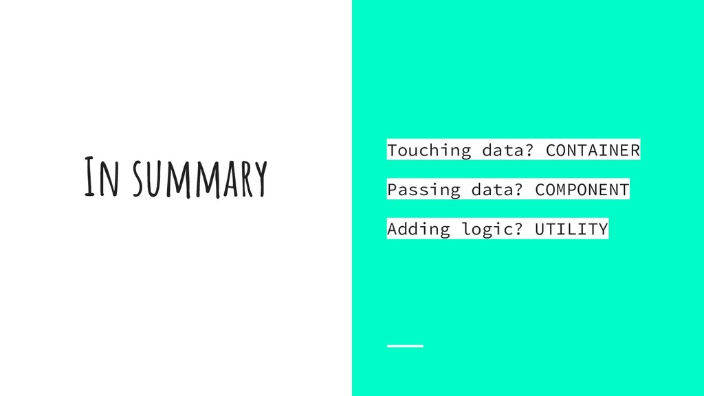 In summary Touching data? CONTAINER Passing dat...