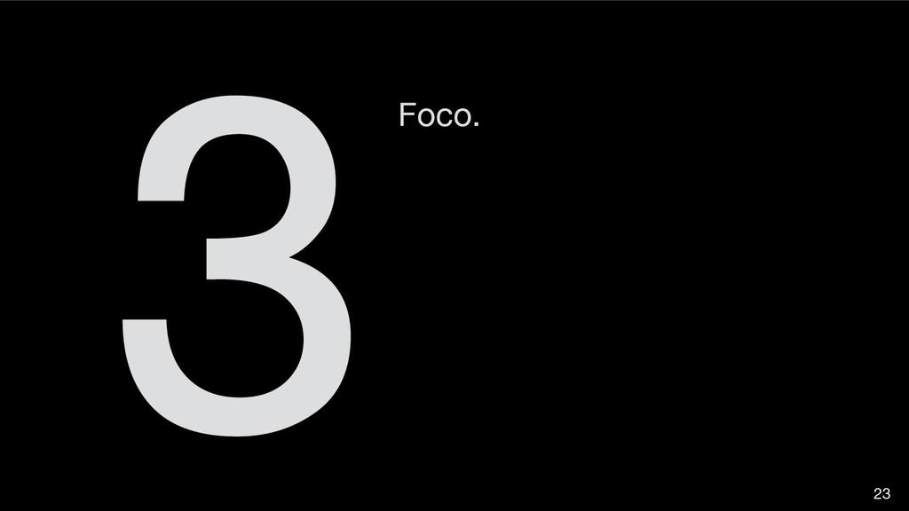 Foco. 3 23