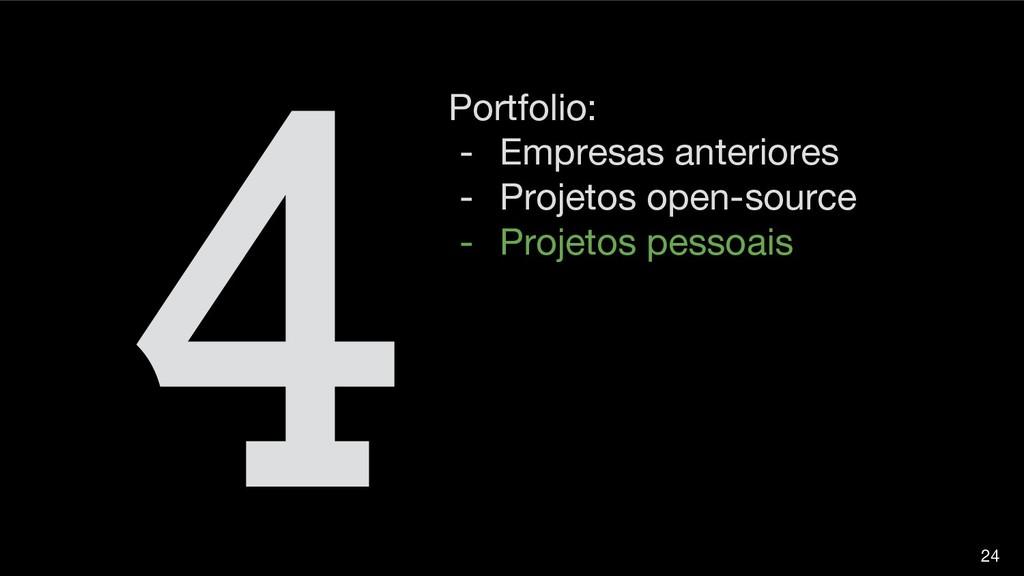 Portfolio: - Empresas anteriores - Projetos ope...