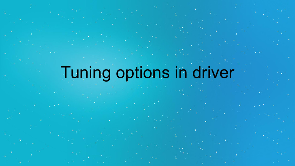 Tuning options in driver