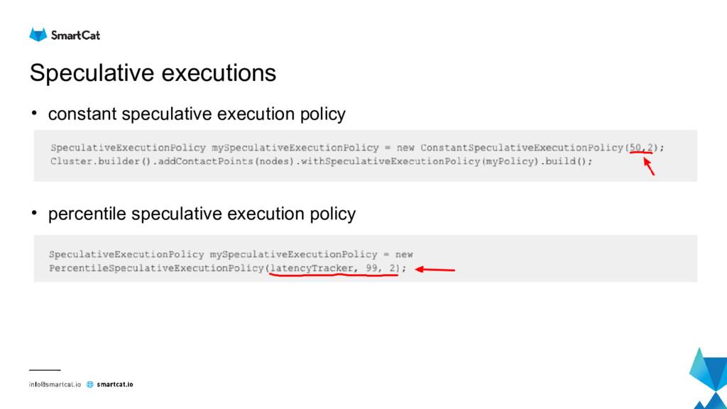 Speculative executions • constant speculative e...