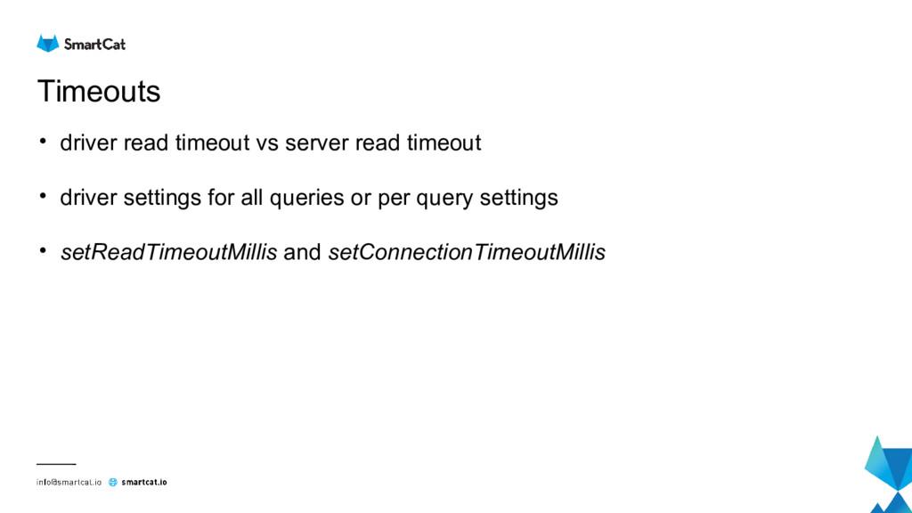 Timeouts • driver read timeout vs server read t...