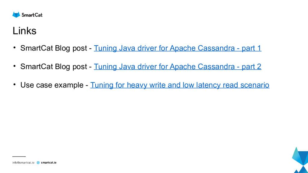 Links • SmartCat Blog post - Tuning Java driver...