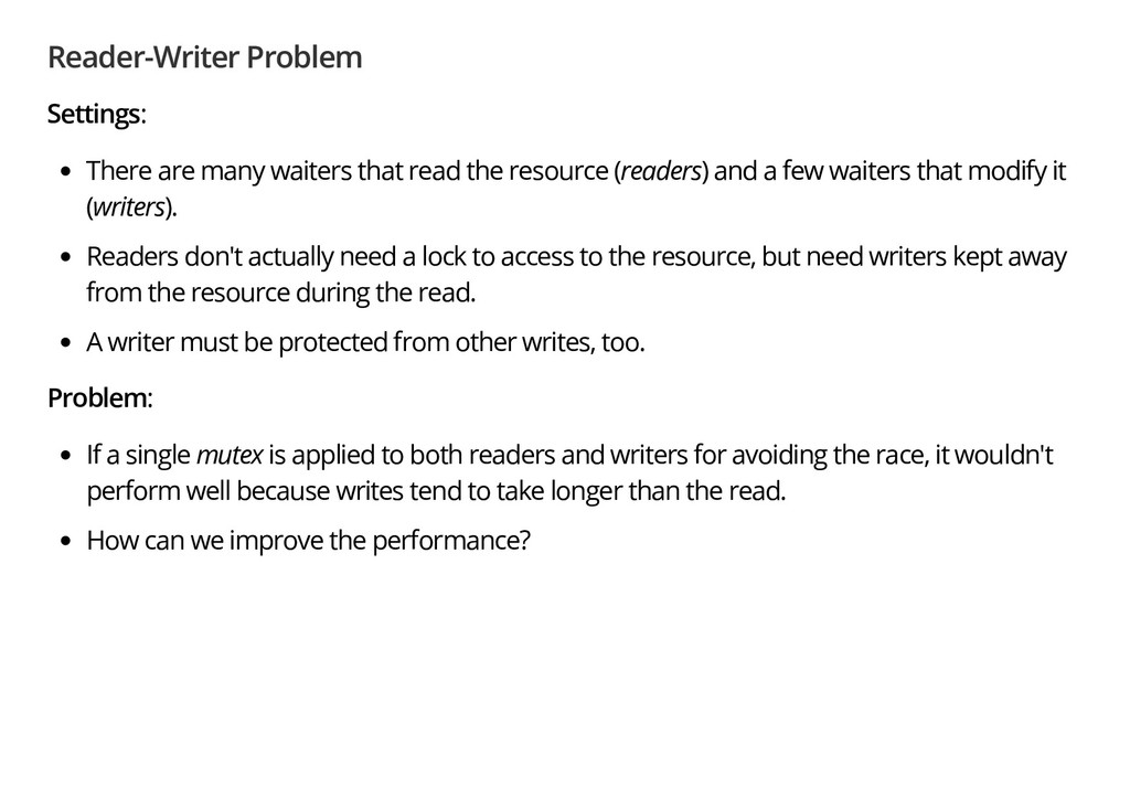 Reader-Writer Problem Settings: There are many ...