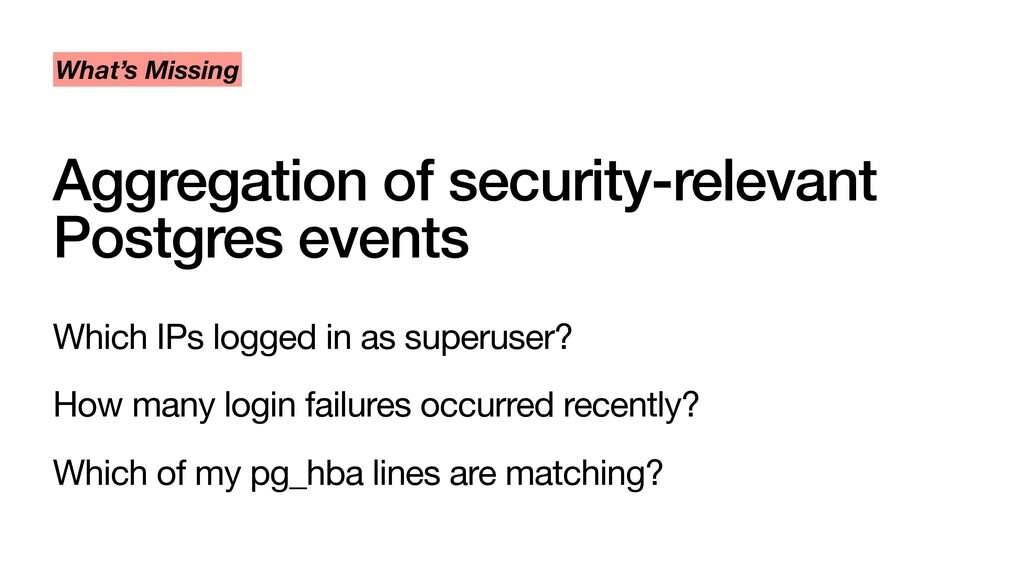 Aggregation of security-relevant Postgres event...