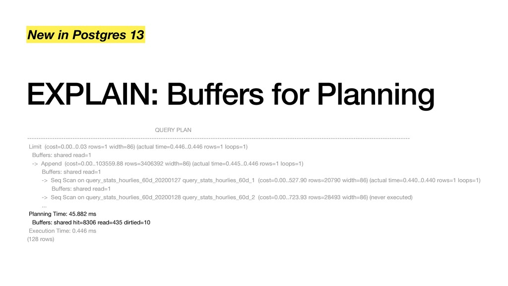 EXPLAIN: Buffers for Planning New in Postgres 1...