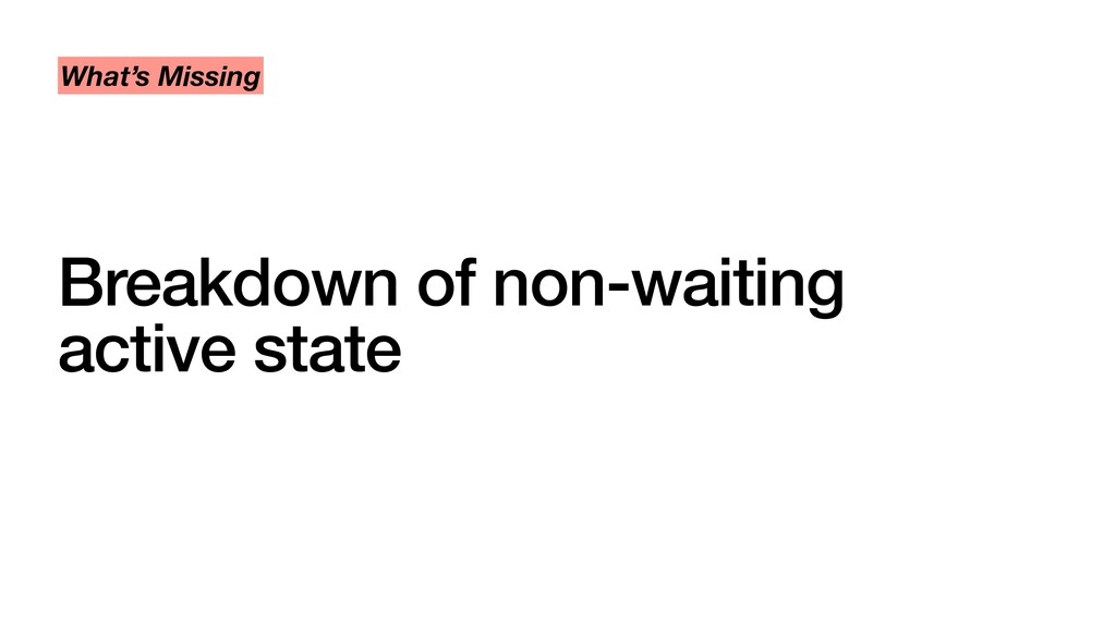 Breakdown of non-waiting active state What's M...