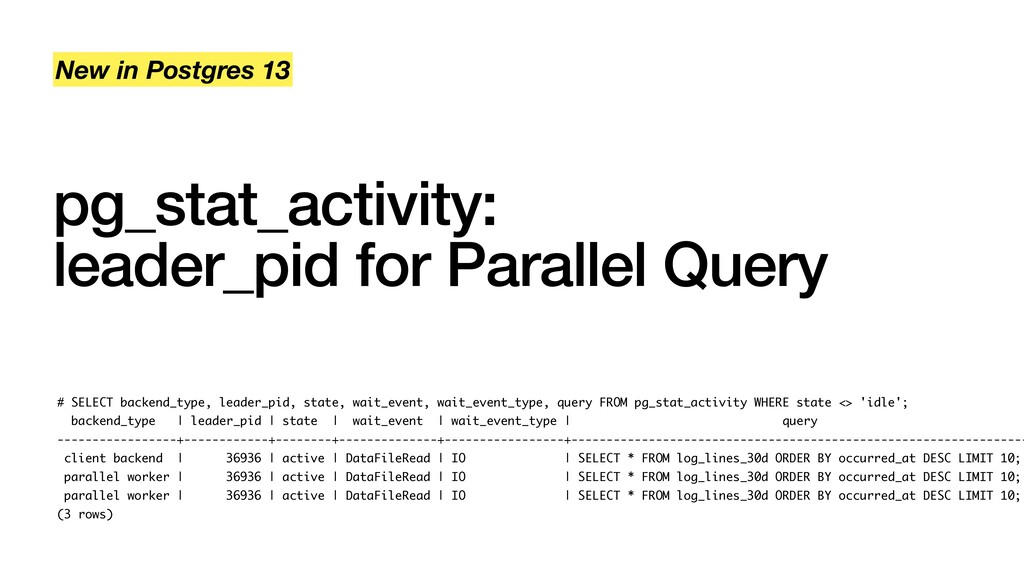 pg_stat_activity: leader_pid for Parallel Quer...