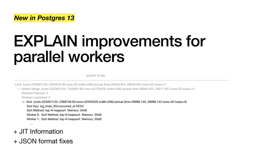 EXPLAIN improvements for parallel workers New i...