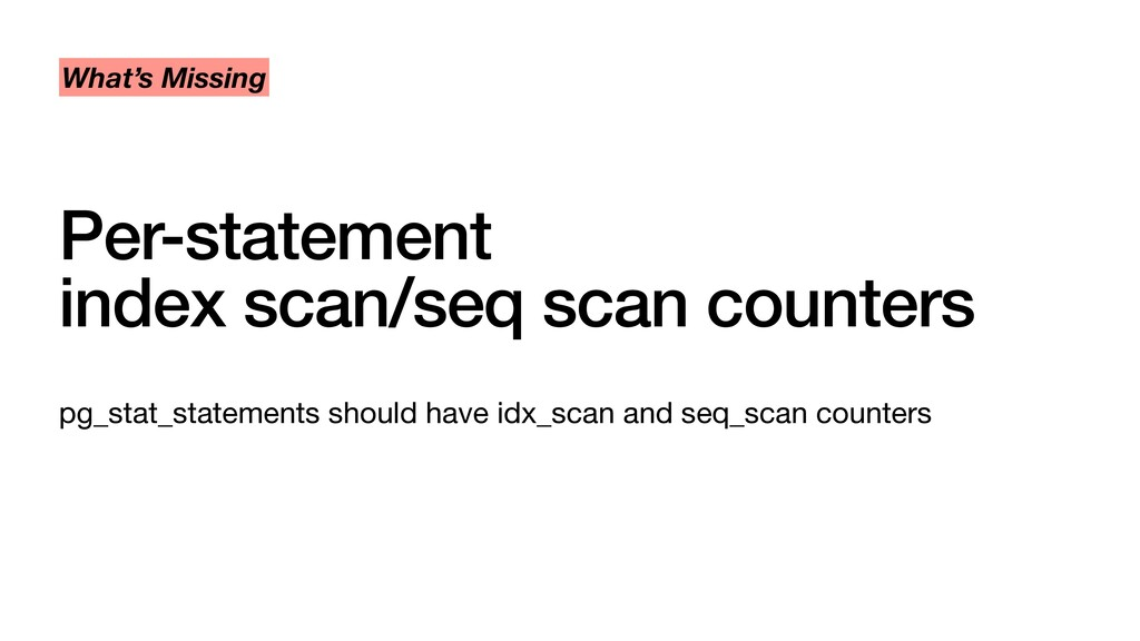 Per-statement index scan/seq scan counters pg_s...