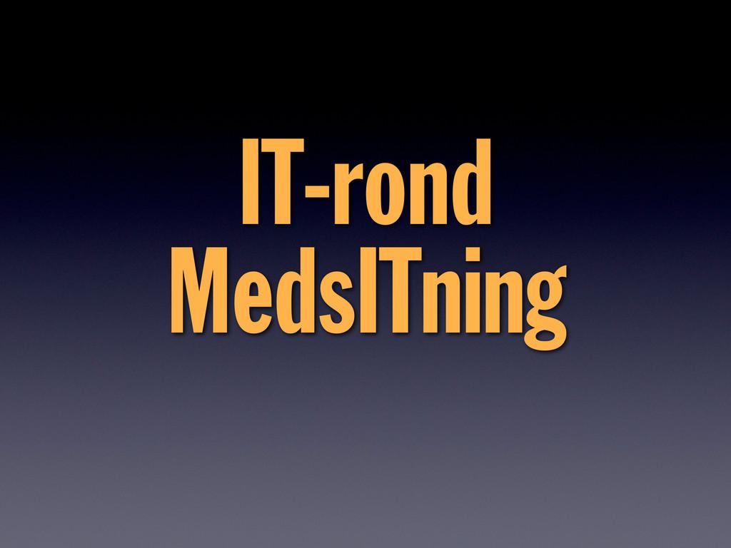 IT-rond MedsITning