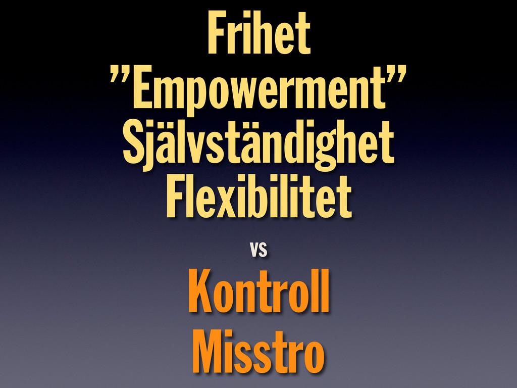 """Frihet """"Empowerment"""" Självständighet Flexibilit..."""