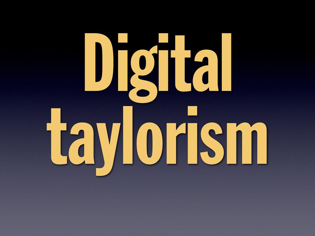 Digital taylorism