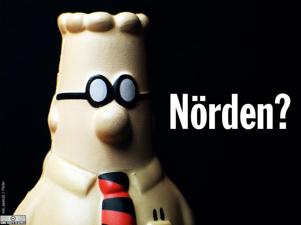 esc.ape(d) / Flickr Nörden?