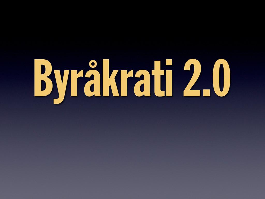 Byråkrati 2.0