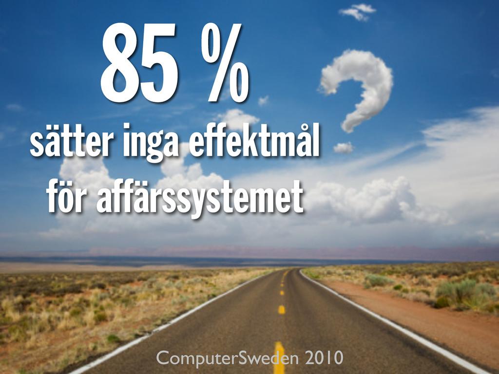 sätter inga effektmål för affärssystemet 85 % C...