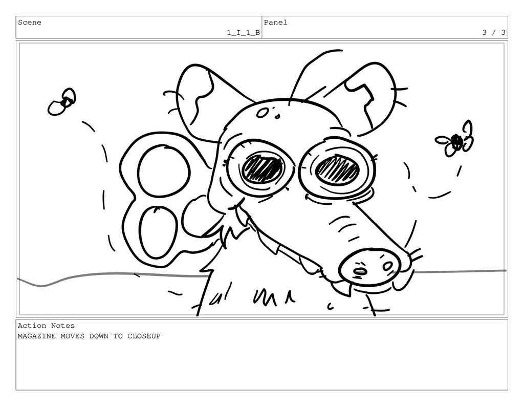 Scene 1_I_1_B Panel 3 / 3 Action Notes MAGAZINE...
