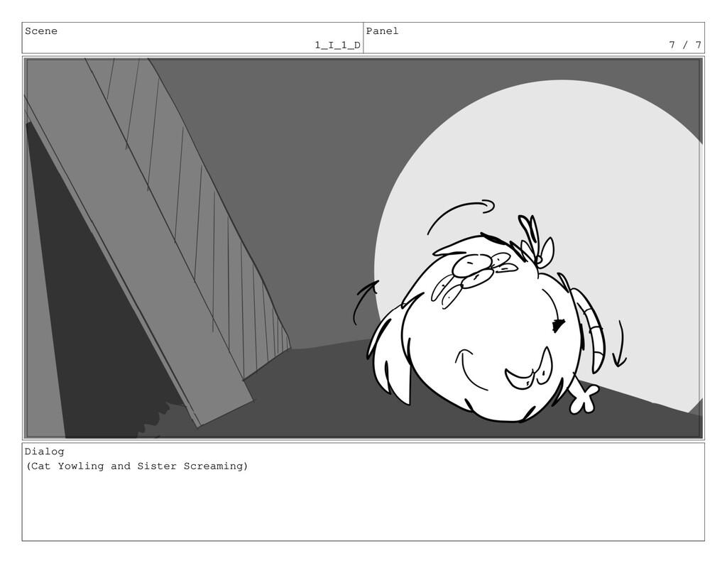 Scene 1_I_1_D Panel 7 / 7 Dialog (Cat Yowling a...
