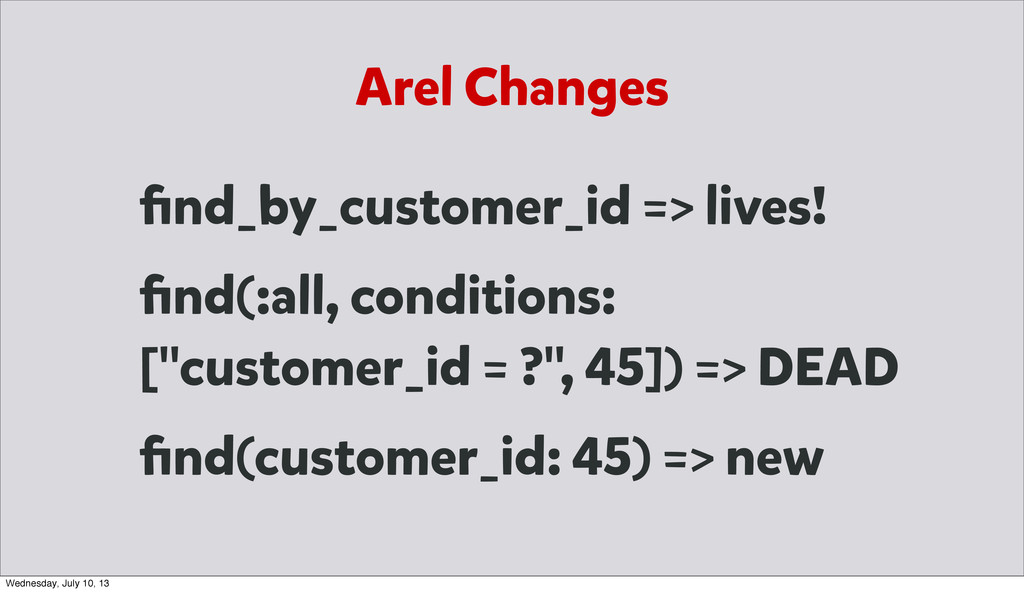 Arel Changes find_by_customer_id => lives! find(:...