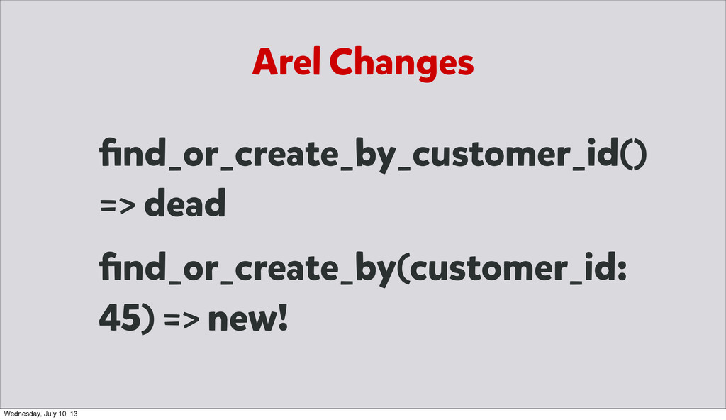 Arel Changes find_or_create_by_customer_id() => ...