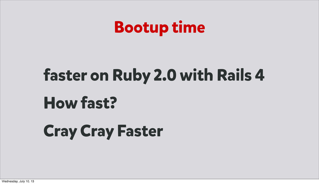 Bootup time faster on Ruby 2.0 with Rails 4 How...