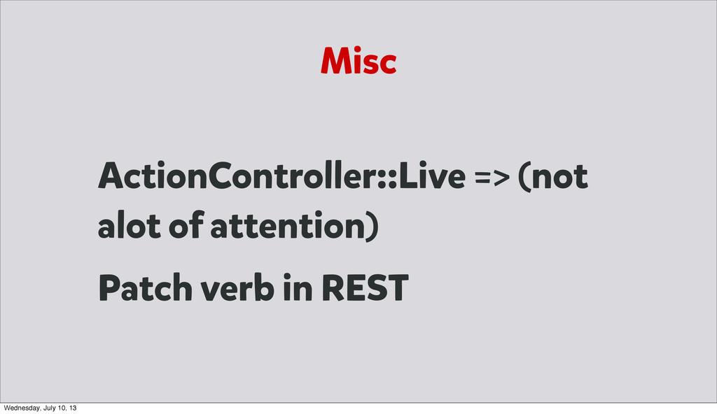 Misc ActionController::Live => (not alot of att...