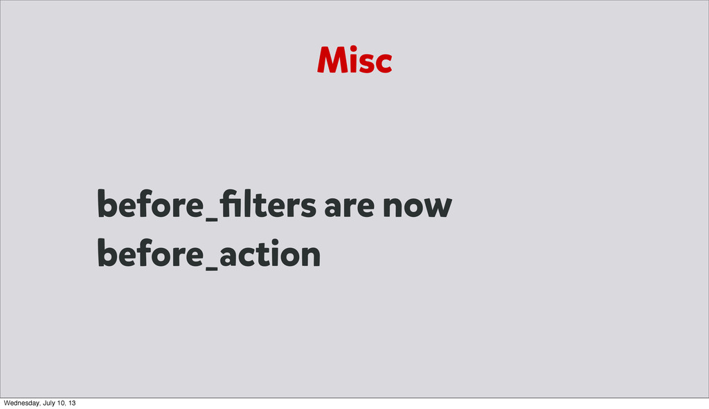 Misc before_filters are now before_action Wednes...