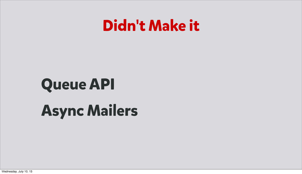 Didn't Make it Queue API Async Mailers Wednesda...