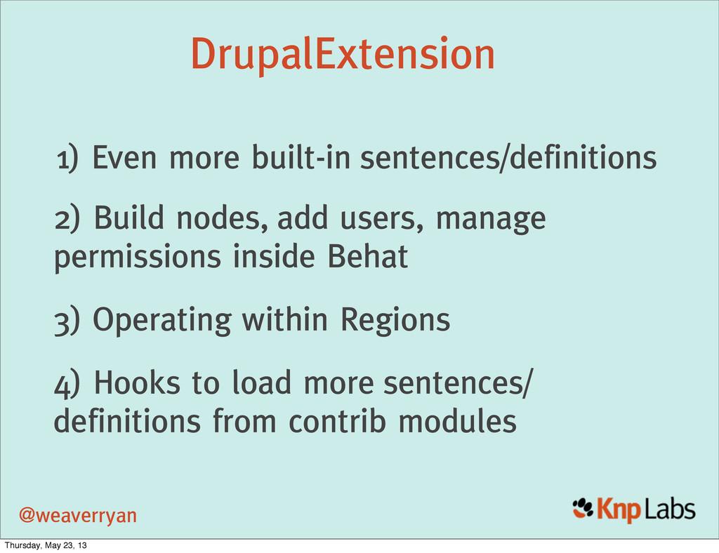 @weaverryan DrupalExtension 2) Build nodes, add...