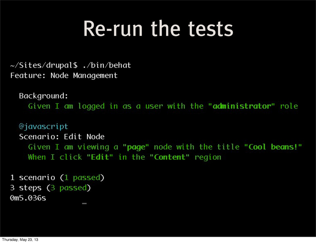 Re-run the tests Thursday, May 23, 13