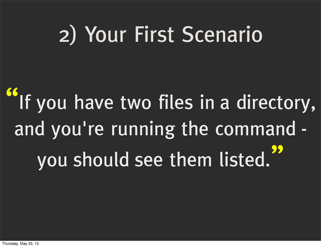 """2) Your First Scenario """"If you have two files i..."""