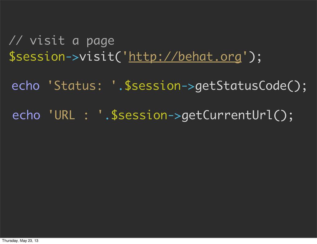 // visit a page $session->visit('http://behat.o...
